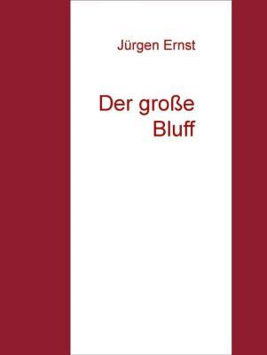 Der grosse Bluff, Jürgen Ernst