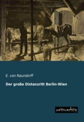 Der große Distanzritt Berlin-Wien, E. von Naundorff