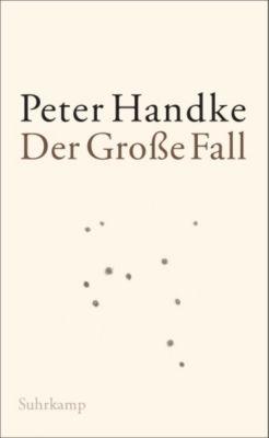 Der Große Fall - Peter Handke |