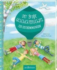 Der große Geschichtenschatz zur Erstkommunion - Sabine Cuno |