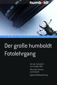Der große Humboldt Fotolehrgang, Tom Striewisch