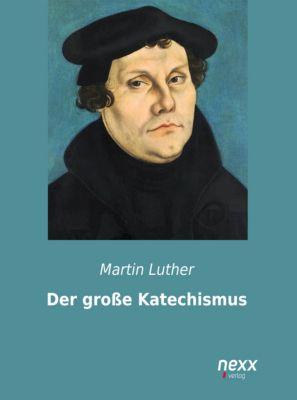 Der große Katechismus, Martin Luther