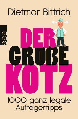 Der große Kotz, Dietmar Bittrich
