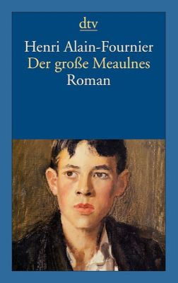 Der große Meaulnes - Henri Alain-Fournier |