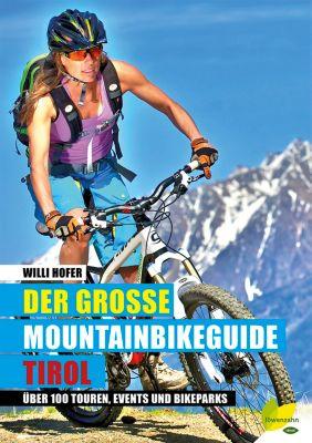 Der große Mountainbikeguide Tirol, Willi Hofer