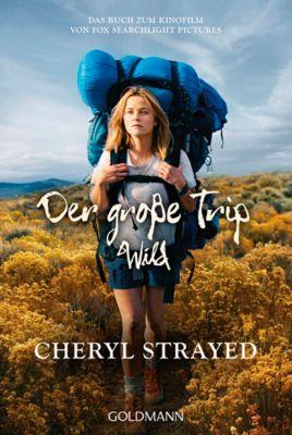 Der grosse Trip - WILD, Cheryl Strayed