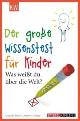 Der große Wissenstest für Kinder, Ansbert Kneip, Antonia Bauer
