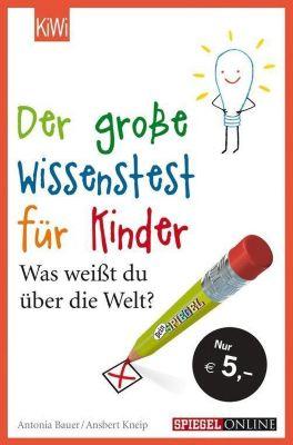Der grosse Wissenstest für Kinder, Ansbert Kneip, Antonia Bauer
