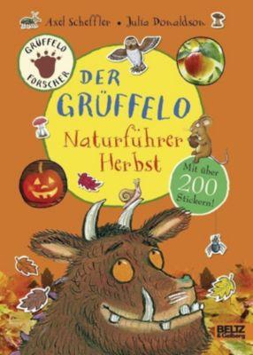 Der Grüffelo-Naturführer - Herbst, Axel Scheffler, Julia Donaldson