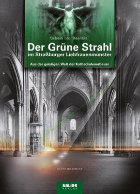 Der Grüne Strahl im Straßburger Liebfrauenmünster - Oliver Wießmann  