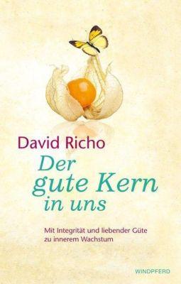 Der gute Kern in uns - David Richo  