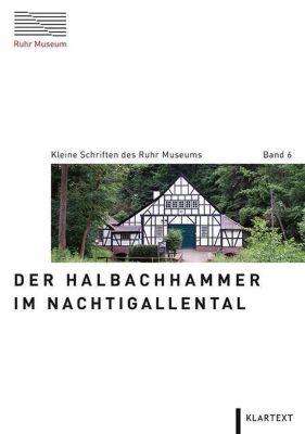 Der Halbachhammer im Nachtigallental - Achim Mikuscheit |