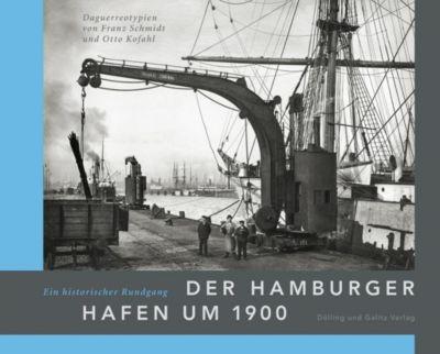 Der Hamburger Hafen um 1900. Ein historischer Rundgang