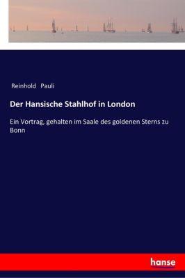 Der Hansische Stahlhof in London - Reinhold Pauli pdf epub