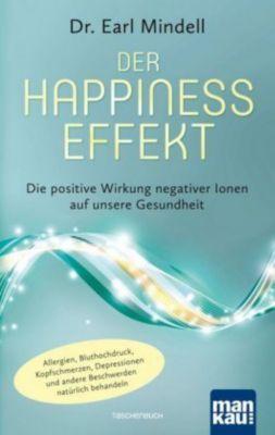 Der Happiness-Effekt - Die positive Wirkung negativer Ionen auf unsere Gesundheit - Earl Mindell pdf epub