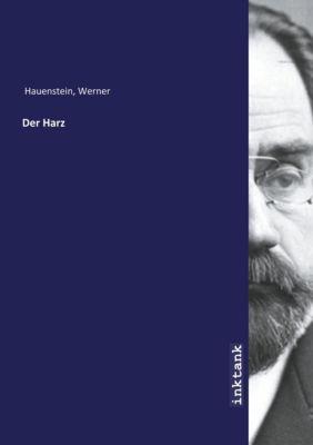 Der Harz - Werner Hauenstein  