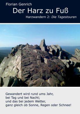 Der Harz zu Fuß, Florian Genrich