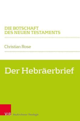 Der Hebräerbrief - Christian Rose pdf epub