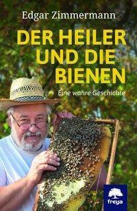 Der Heiler und die Bienen - Edgar Zimmermann |