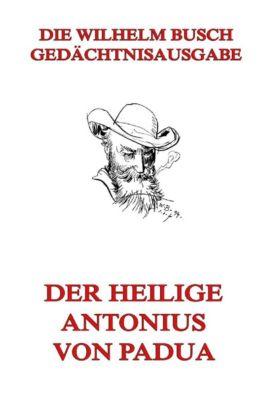 Der Heilige Antonius von Padua, Wilhelm Busch