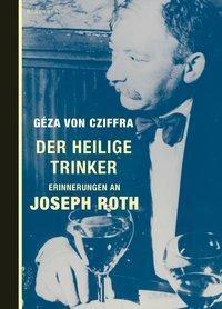 Der heilige Trinker - Geza von Cziffra |