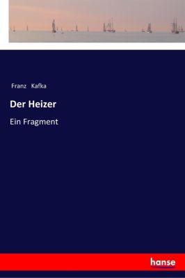 Der Heizer - Franz Kafka |