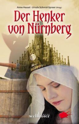 Der Henker von Nürnberg: Historische Romane, Anne Hassel, Ursula Schmid-Speer
