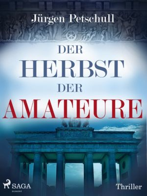 Der Herbst der Amateure, Jürgen Petschull