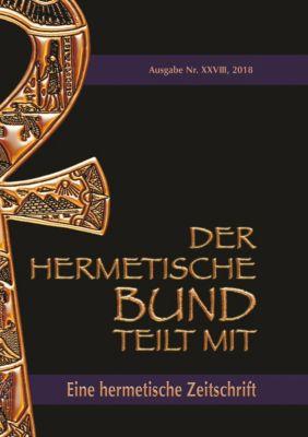 Der hermetische Bund teilt mit: 28, Johannes H. von Hohenstätten
