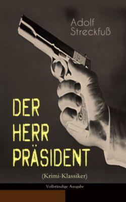 Der Herr Präsident (Krimi-Klassiker) - Vollständige Ausgabe, Adolf Streckfuss