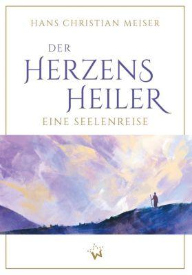 Der Herzensheiler - Hans Chr. Meiser |