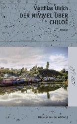 Der Himmel über Chiloé - Matthias Ulrich |