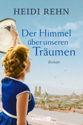 Der Himmel über unseren Träumen, Heidi Rehn