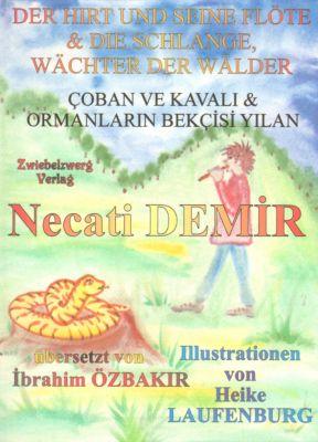 Der Hirt und seine Flöte & die Schlange: Wächter der Wälder, Necati Demir