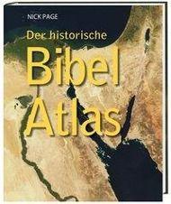 Der historische Bibel Atlas, Nick Page