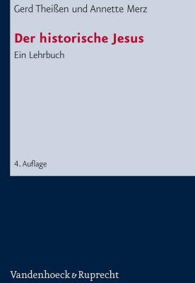 Der historische Jesus, Gerd Theißen, Annette Merz