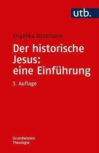 Der historische Jesus: eine Einführung - Angelika Strotmann  