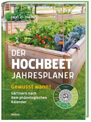 Der Hochbeet-Jahresplaner - Folko Kullmann |