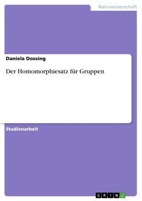 Der Homomorphiesatz für Gruppen, Daniela Dossing