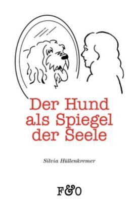 Der Hund als Spiegel der Seele, Silvia Hüllenkremer