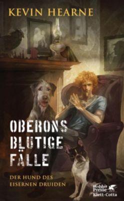 Der Hund des Eisernen Druiden - Oberons blutige Fälle, Kevin Hearne