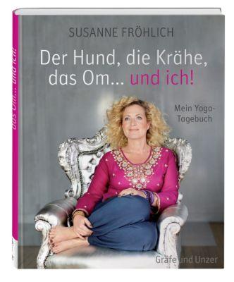 Der Hund, die Krähe, das Om... und ich!, Susanne Fröhlich