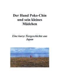 Der Hund Poko-Chin und sein kleines Mädchen - Mikiko Takahashi  