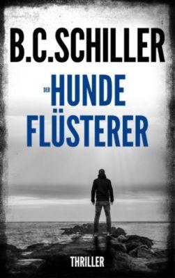 Der Hundeflüsterer - Thriller, B.C. Schiller