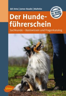 Der Hundeführerschein, Celina del Amo, Renate Jones-Baade, Karina Mahnke