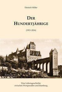 Der Hundertjährige - Dietrich Miller |