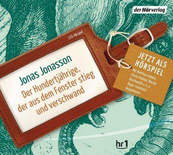 Der Hundertjährige, der aus dem Fenster stieg und verschwand, 3 Audio-CDs, Jonas Jonasson