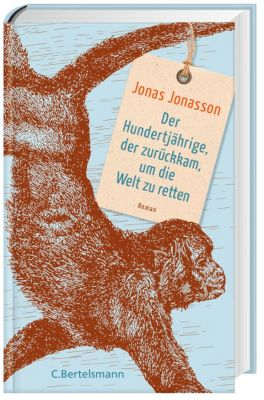 Der Hundertjährige, der zurückkam, um die Welt zu retten - Jonas Jonasson pdf epub