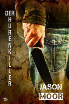 Der Hurenkiller, Jason Moor