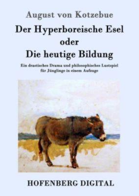 Der Hyperboreische Esel oder Die heutige Bildung, August von Kotzebue
